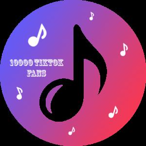 10000 TikTok Fans