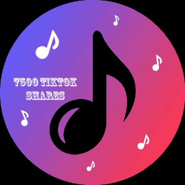 7500 TikTok Shares